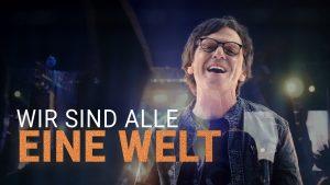 Wir sind alle eine Welt – Die neue Single und das Video